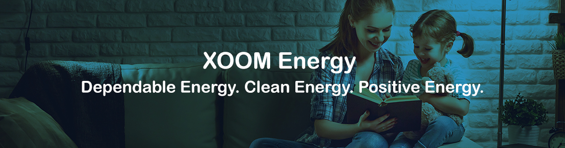 XOOM Energy, Dependable Energy. Clean Energy. Positive Energy. Mom and Daughter reading a book.